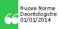 Le nuove Norme Deontologiche in vigore dal 1° gennaio 2014